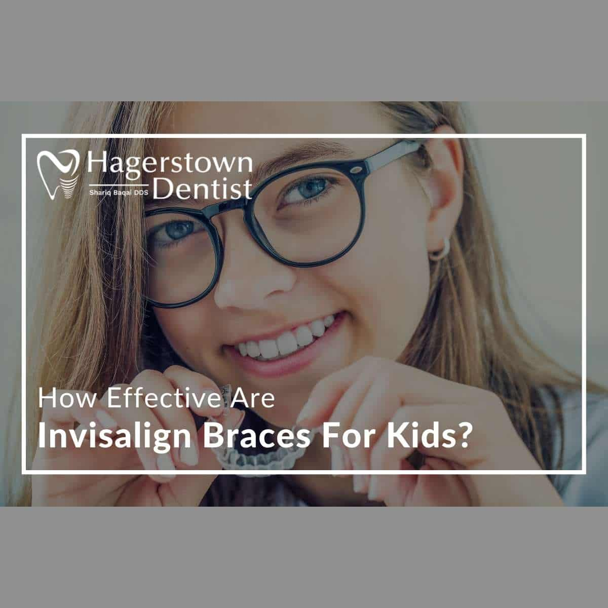 How Effective Are Invisalign Braces For Kids?